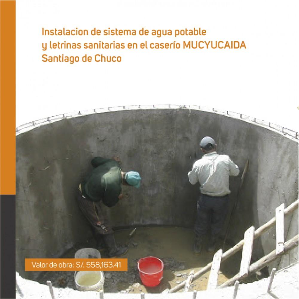 Instalación de sistema de agua potable y letrinas sanitarias en el caserío MUCYUCAIDA